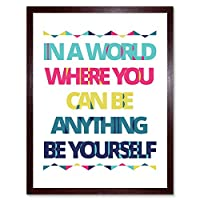 Be Yourself Anything World Art Print Framed Poster Wall Decor 12X16 Inch 世界ポスター壁デコ