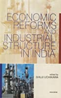 Economic Reforms and Industrial Structure in India