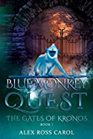Blue Monkey Quest: The Gates of Kronos - Book I