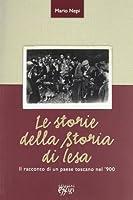 Le storie della storia di Iesa. Il racconto di un paese toscano nel '900