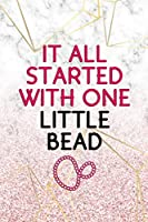 It All Started With One Little Bead: Beadwork Notebook Journal Composition Blank Lined Diary Notepad 120 Pages Paperback Marble