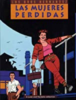 Las Mujeres Perdidas (The Complete Love and Rockets)