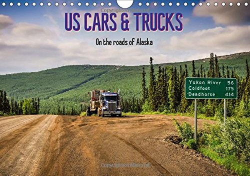 Us Cars & Trucks in Alaska / UK-Version 2017: The Fascinating Everyday Life on the Streets of Alaska (Calvendo Mobility)
