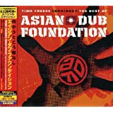 TIME FREEZE 1995/2007-THE BEST OF ASIAN DUB FOUNDATION-SPECI…