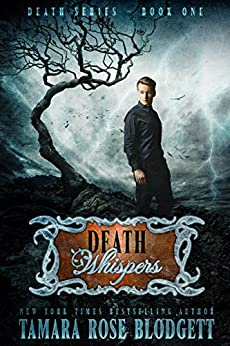 Death Whispers (#1): New Adult Dark Paranormal / Sci-fi Romance by [Blodgett, Tamara Rose]