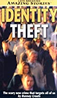 Identity Theft: The Scary New Crime That Targets All of Us (Late Breaking Amazing Stories)