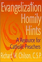 Evangelization Homily Hints: A Resource for Catholic Preachers