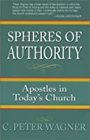 Spheres of Authority: Apostles in Today's Church