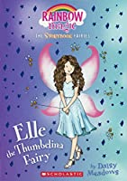 Elle the Thumbelina Fairy: A Rainbow Magic Book (Storybook Fairies)