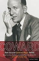 Coward Plays 3: Design for Living / Cavalcade / Conversation Piece / Tonight at 8.30 9i) / Still Life (World Classics)