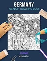 GERMANY: AN ADULT COLORING BOOK: A Germany Coloring Book For Adults