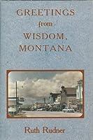 Greetings from Wisdom, Montana