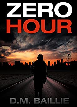 Zero Hour: A Post-Apocalyptic Story by [Baillie, D. M.]
