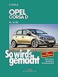 Opel Corsa D ab 10/06: Benziner 1,0l / 44kW (60 PS) 10/06 - 12/09 bis 1,6l / 110kW (150 PS) 9/07 - 10/10. Diesel 1,3l / 55kW (75 PS) ab 10/06, bis 1,7L/ 96kW (130 PS) ab 3/10. Pflegen - Warten - Reparieren. Mit Stromlaufplaenen