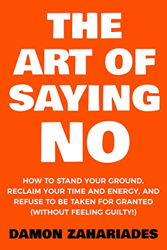 amazon the art of saying no how to stand your ground reclaim