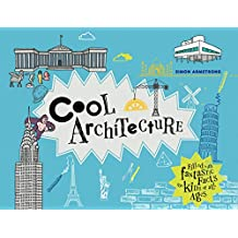 Cool Architecture: 50 Fantastic Facts for Kids of all Ages