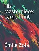 His Masterpiece: Large Print