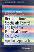 Discrete–Time Stochastic Control and Dynamic Potential Games: The Euler–Equation Approach (SpringerBriefs in Mathematics)