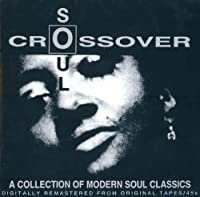 Crossover Soul: A Collection Of Modern Soul Classics