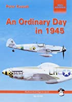 An Ordinary Day in 1945: The War in the Air, 2nd March 1945
