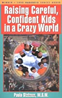 Raising Careful, Confident Kids in a Crazy World