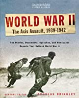 World War II: The Axis Assault, 1939-1942 (The New York Times Living History)