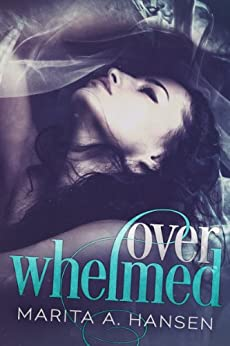 Overwhelmed (Blurred Lines Book 1) by [Hansen, Marita A.]