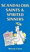 Scandalous Saints & Spirited Sinners