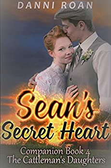 Sean's Secret Heart: Companion Book 4: The Cattleman's Daughters by [Roan, Danni]