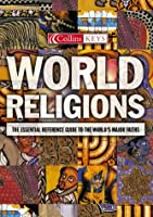 World Religions: The Esential Reference Guide to the World's Major Faiths (Collins Keys S.)