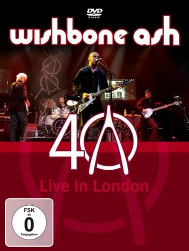 40th Anniversary Concert - Live In London [DVD] by Wishbone Ash