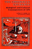 Columbian Exchange Biological and Cultural Consequences (Contributions in American Studies)