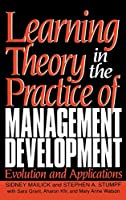 Learning Theory in the Practice of Management Development: Evolution and Applications