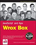 JavaScript and Ajax Wrox Box: Professional JavaScript for Web Developers, Professional Ajax, Pro Web 2.0, Pro Rich Internet Applications