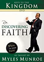 Keys to the Kingdom: Rediscovering Faith As Taught by Myles Munroe [DVD]