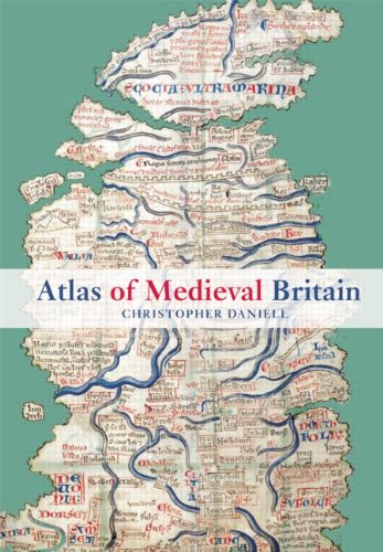Download Atlas of Medieval Britain 0415602238