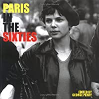 Paris in the Sixties (Cities in the Sixties)