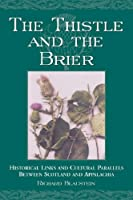 The Thistle and the Brier: Historical Links and Cultural Parallels Between Scotland and Appalachia (Contributions to Southern Appalachian Studies, 7)