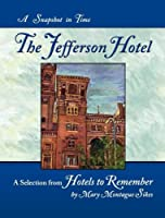 The Jefferson Hotel: A Snapshop in Time