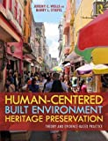 Human-Centered Built Environment Heritage Preservation: Theory and Evidence-Based Practice