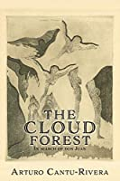The Cloud Forest: In search of don Juan