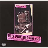 UGLY PINK MACHINE file2 [DVD]