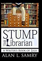 Stump the Librarian: A Writers Book of Legs