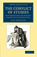 The Conflict of Studies: And Other Essays On Subjects Connected With Education (Cambridge Library Collection - Education)