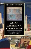 The Cambridge Companion to Asian American Literature (Cambridge Companions to Literature)