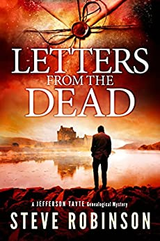 Letters from the Dead (Jefferson Tayte Genealogical Mystery Book 7) by [Robinson, Steve]