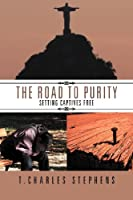 The Road to Purity: Setting Captives Free