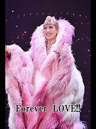 Forever LOVE!!('16年月組・東京・千秋楽) 月組 東京宝塚劇場