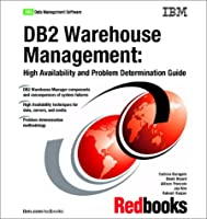 DB2 Warehouse Management: High Availability and Problem Determination Guide