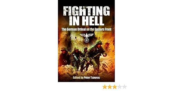 fighting in hell the german ordeal on the eastern front erhard raus hans von greiffenberg waldemar erfurth